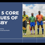 The 5 Core Values of Rugby