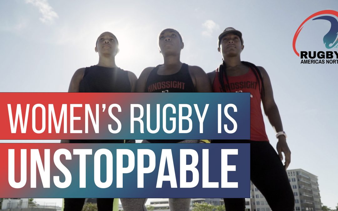 RUGBY AMERICAS NORTH LAUNCHES UNSTOPPABLES CAMPAIGN IN NOVEMBER