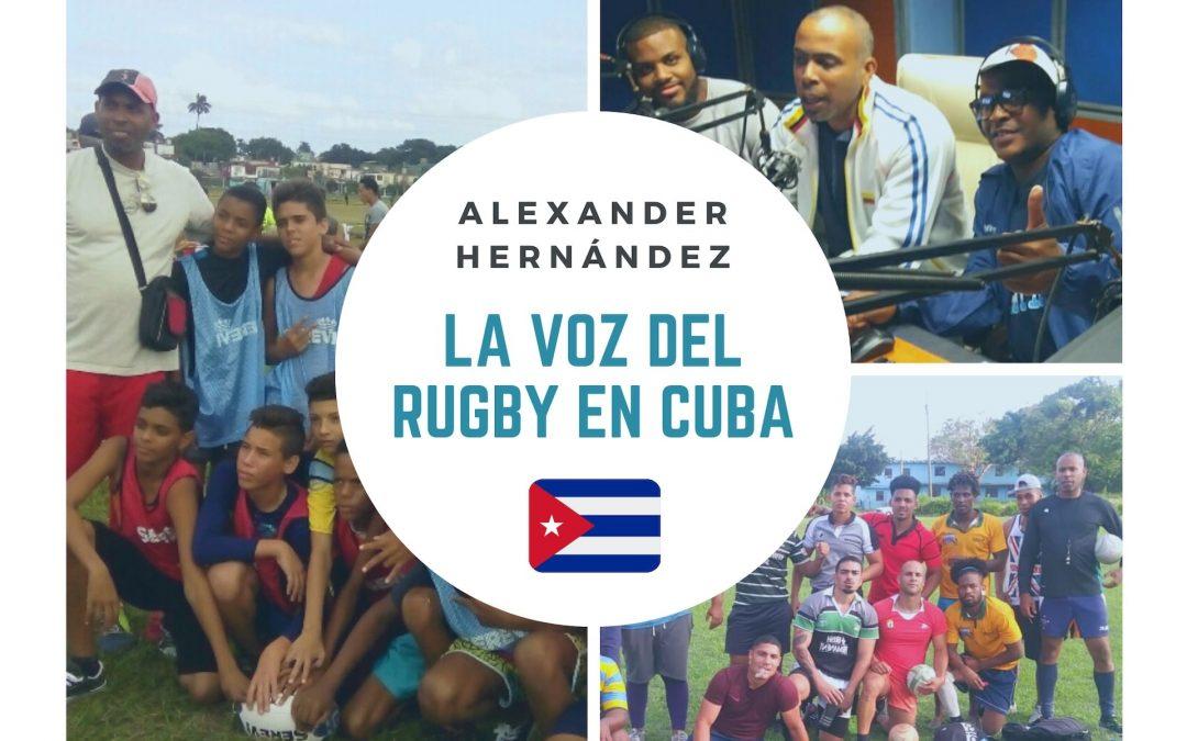 Alexander Hernández: La Voz Del Rugby en Cuba